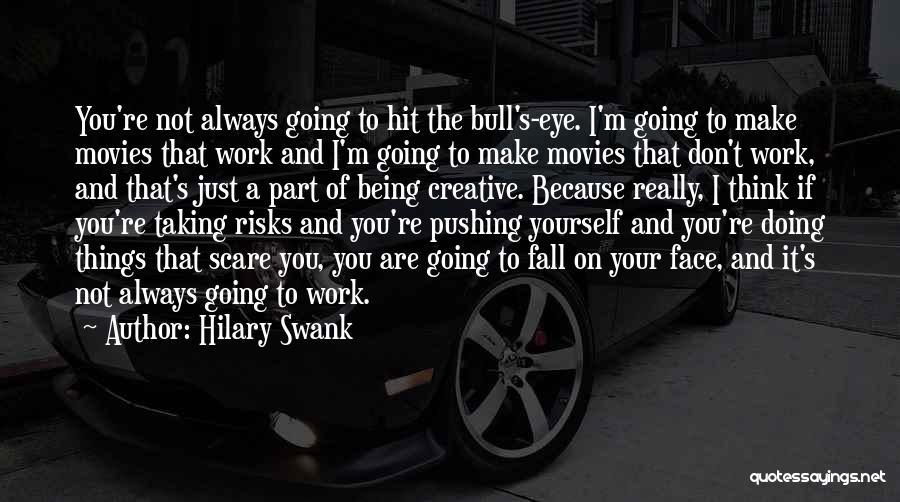 Not Taking Risks Quotes By Hilary Swank
