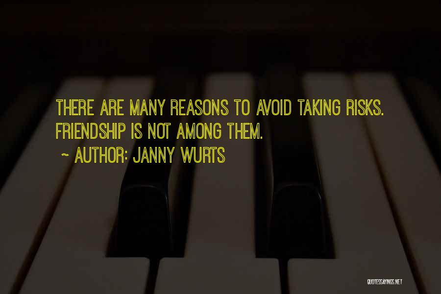 Not Taking Risks Quotes By Janny Wurts