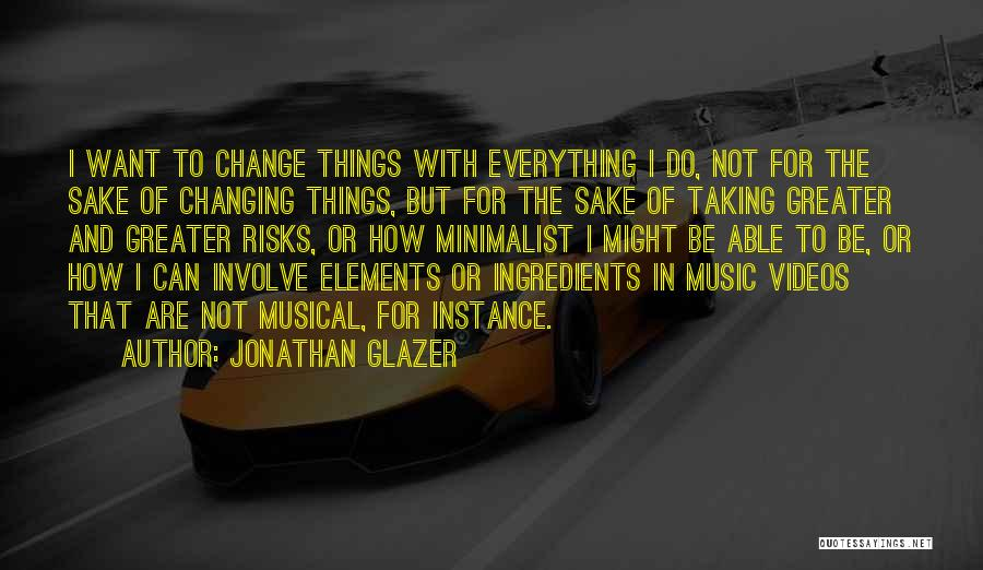 Not Taking Risks Quotes By Jonathan Glazer