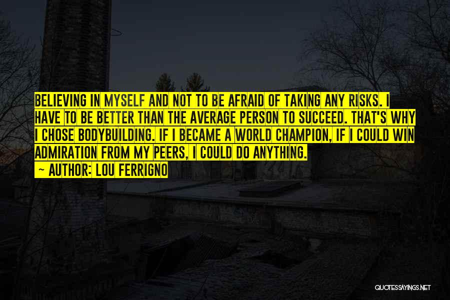 Not Taking Risks Quotes By Lou Ferrigno