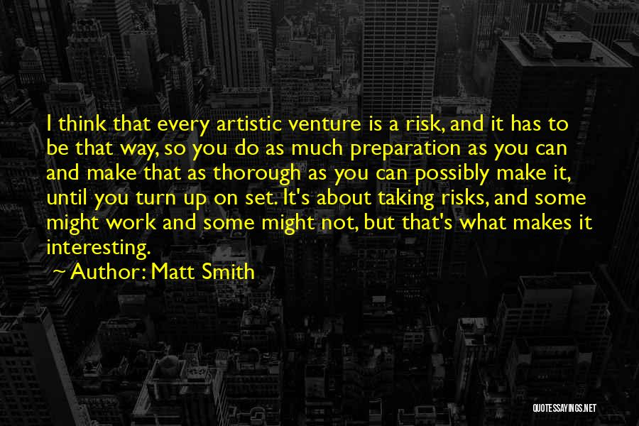 Not Taking Risks Quotes By Matt Smith