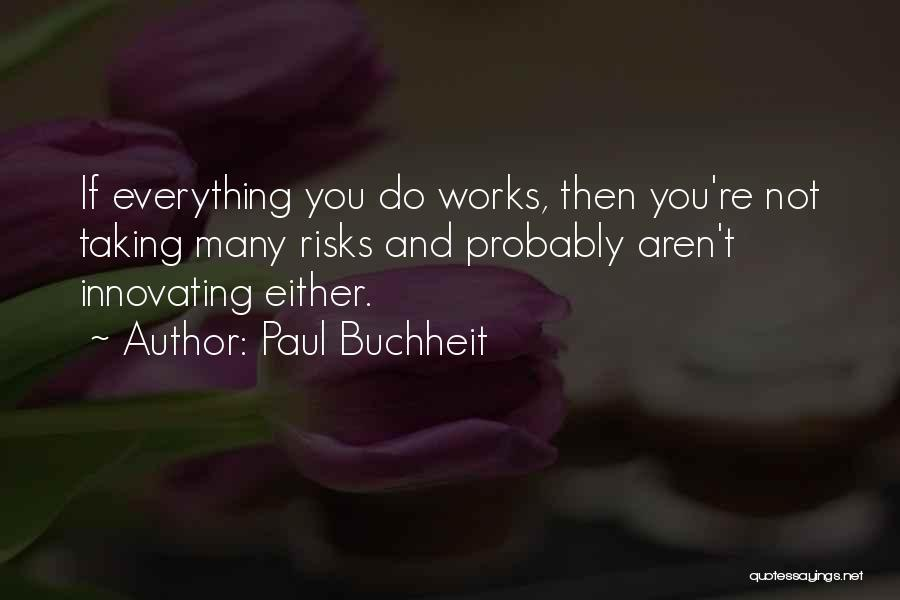 Not Taking Risks Quotes By Paul Buchheit