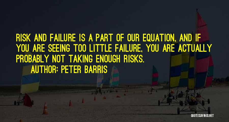Not Taking Risks Quotes By Peter Barris