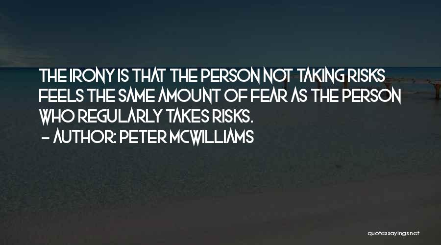 Not Taking Risks Quotes By Peter McWilliams