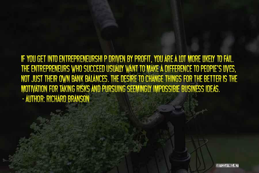 Not Taking Risks Quotes By Richard Branson