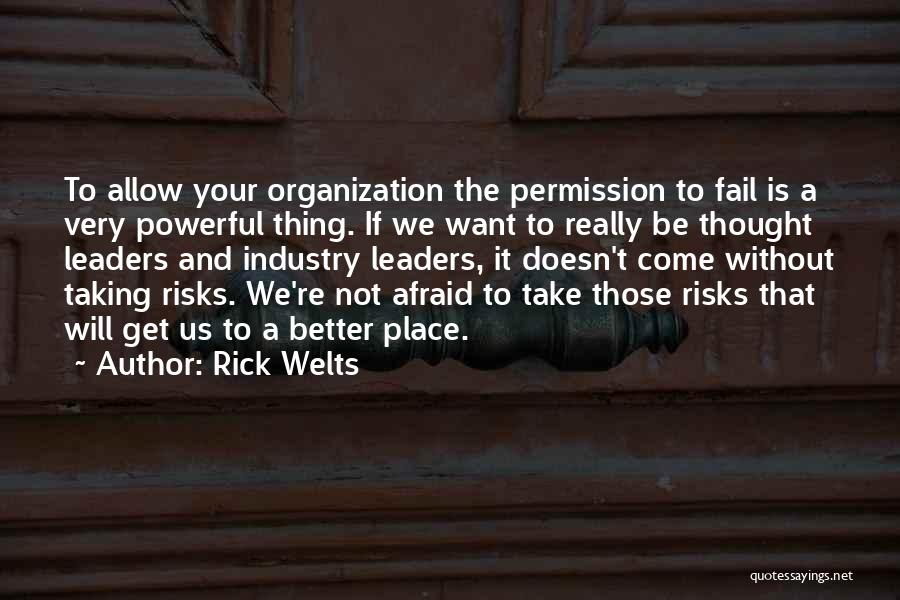 Not Taking Risks Quotes By Rick Welts