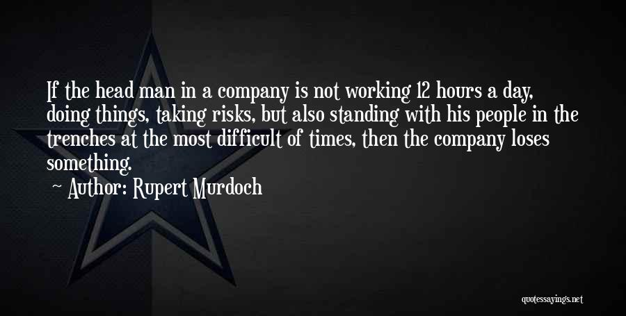 Not Taking Risks Quotes By Rupert Murdoch