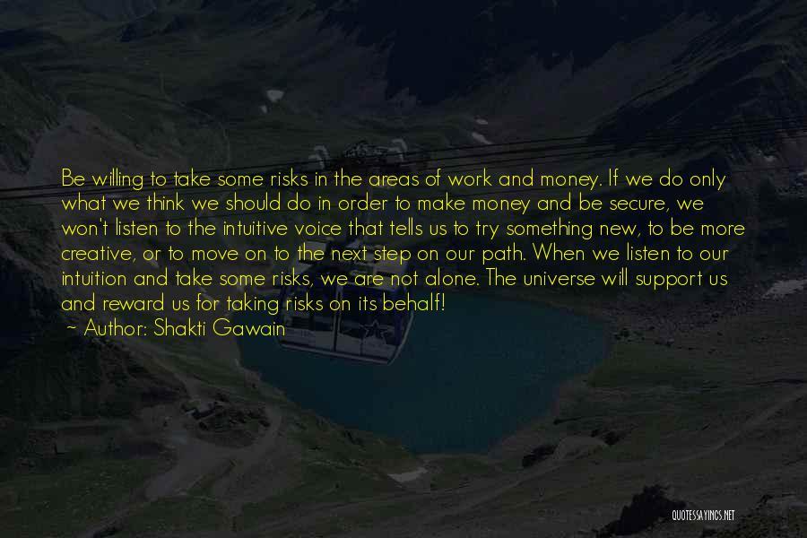 Not Taking Risks Quotes By Shakti Gawain