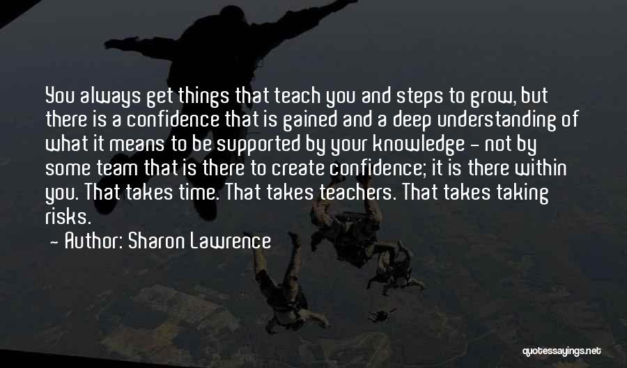 Not Taking Risks Quotes By Sharon Lawrence