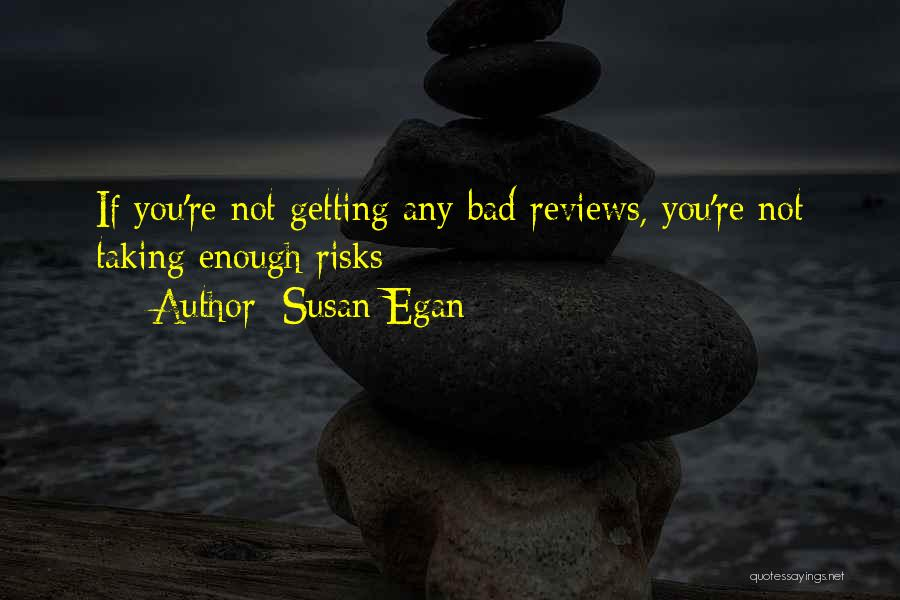 Not Taking Risks Quotes By Susan Egan