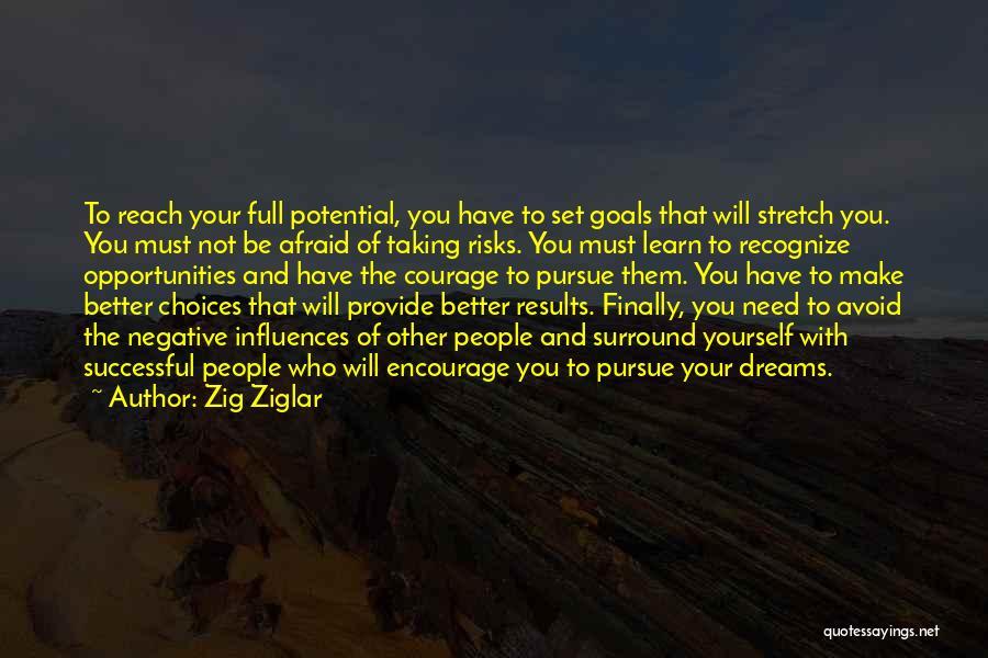 Not Taking Risks Quotes By Zig Ziglar