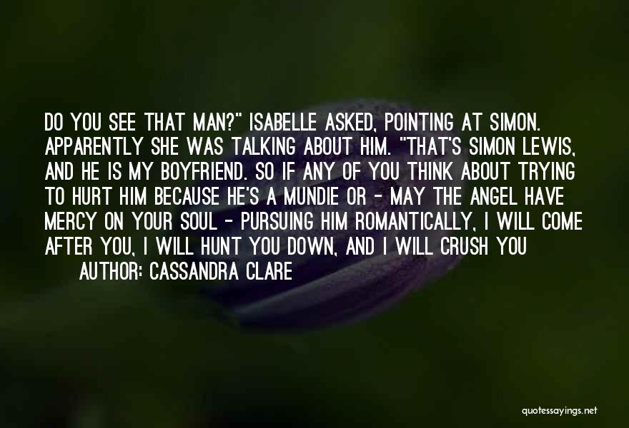 Not Talking To Your Boyfriend Quotes By Cassandra Clare