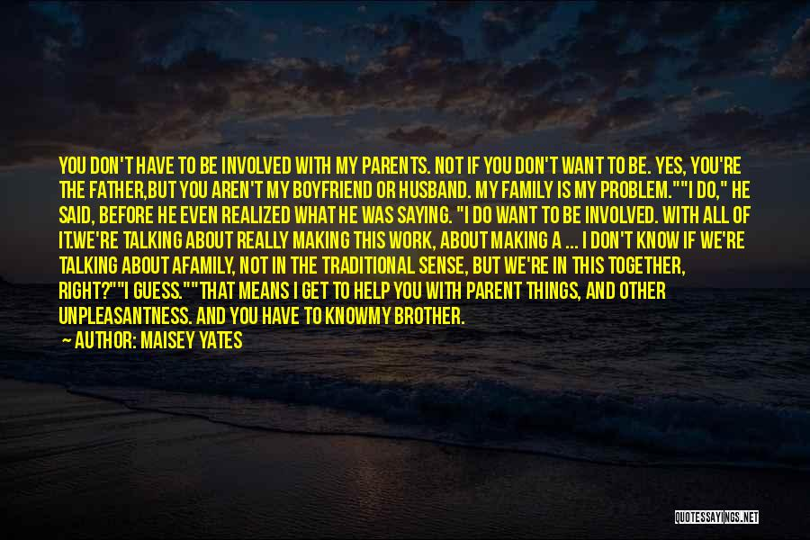 Not Talking To Your Boyfriend Quotes By Maisey Yates