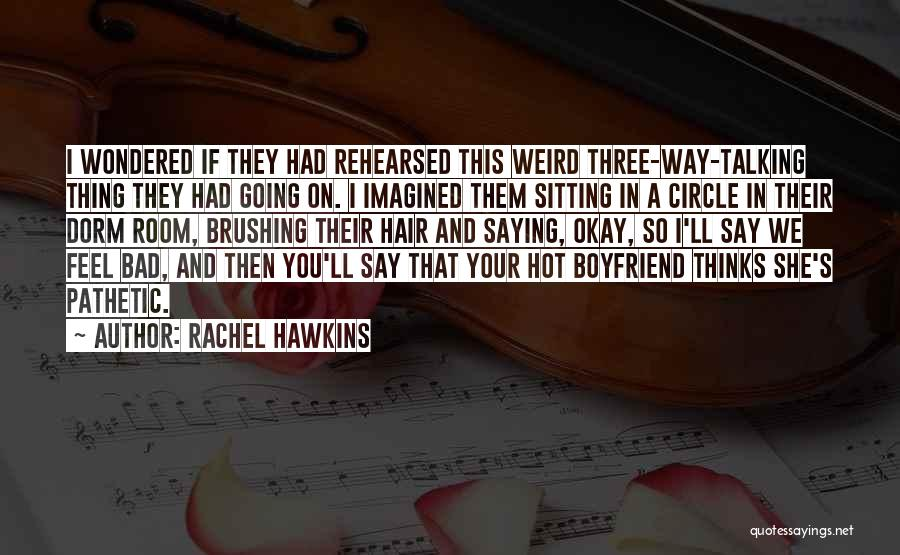 Not Talking To Your Boyfriend Quotes By Rachel Hawkins
