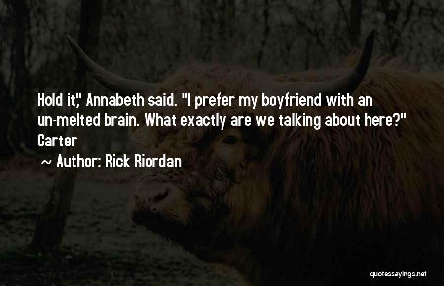 Not Talking To Your Boyfriend Quotes By Rick Riordan
