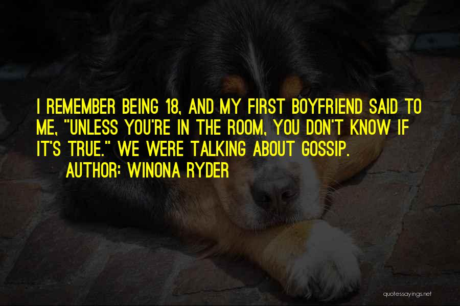 Not Talking To Your Boyfriend Quotes By Winona Ryder