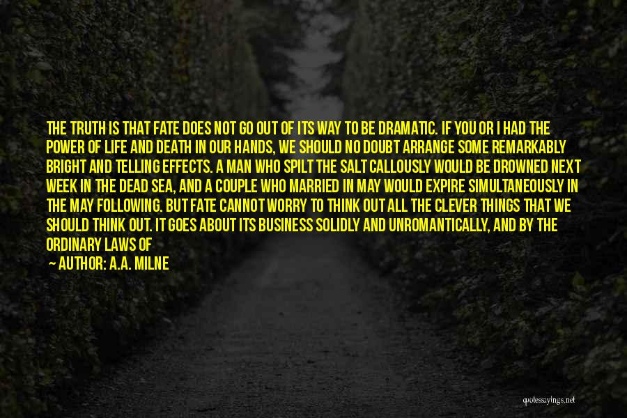 Not Telling Your Business Quotes By A.A. Milne