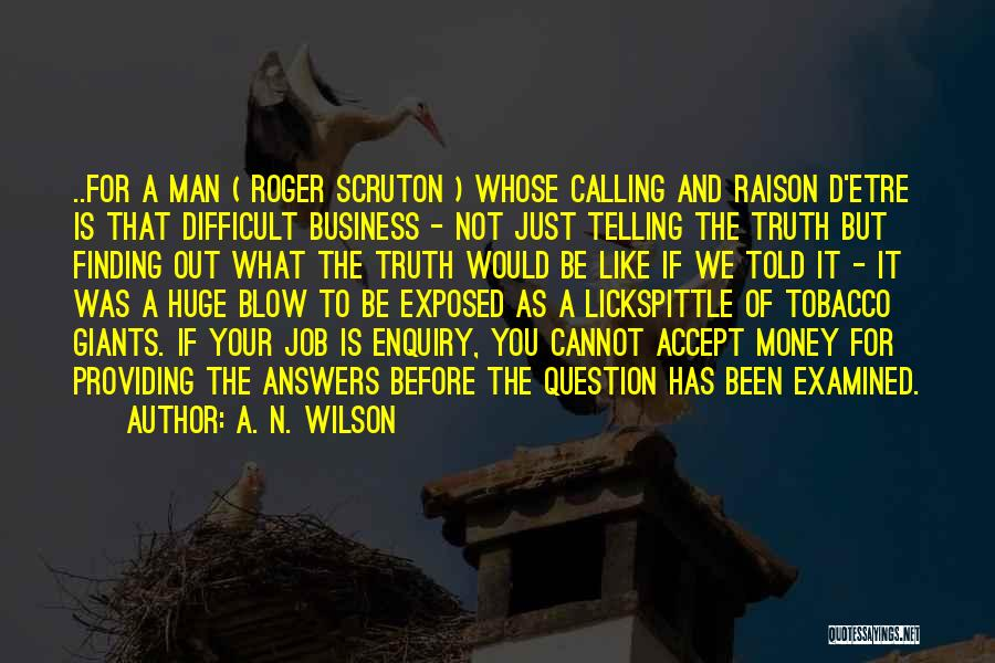 Not Telling Your Business Quotes By A. N. Wilson