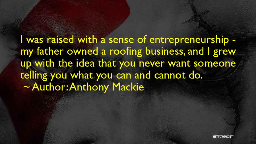 Not Telling Your Business Quotes By Anthony Mackie