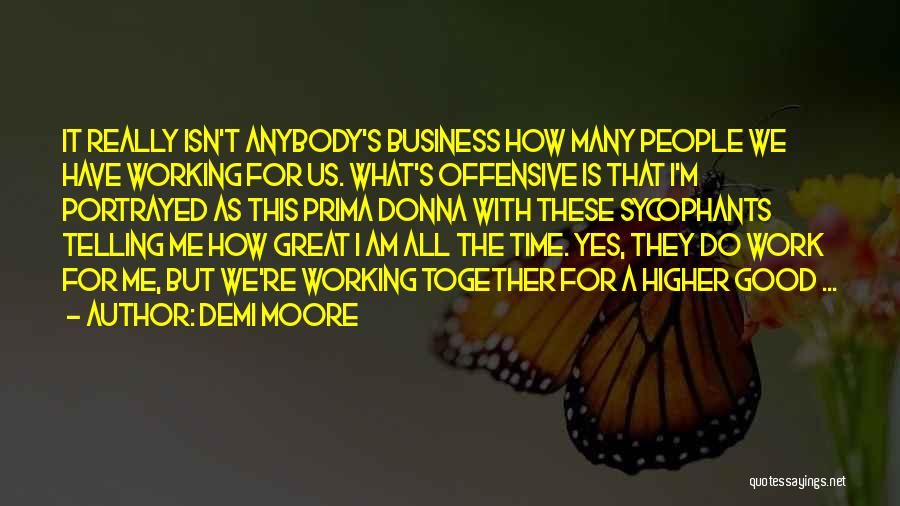 Not Telling Your Business Quotes By Demi Moore