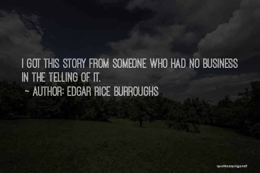 Not Telling Your Business Quotes By Edgar Rice Burroughs