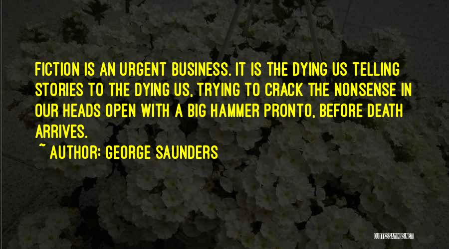 Not Telling Your Business Quotes By George Saunders