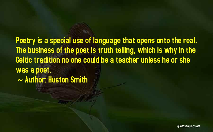 Not Telling Your Business Quotes By Huston Smith