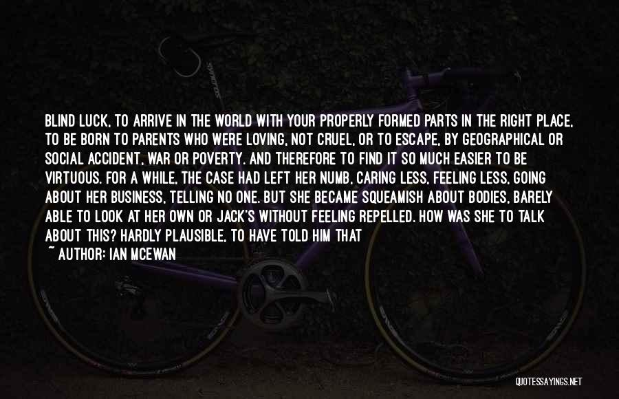 Not Telling Your Business Quotes By Ian McEwan