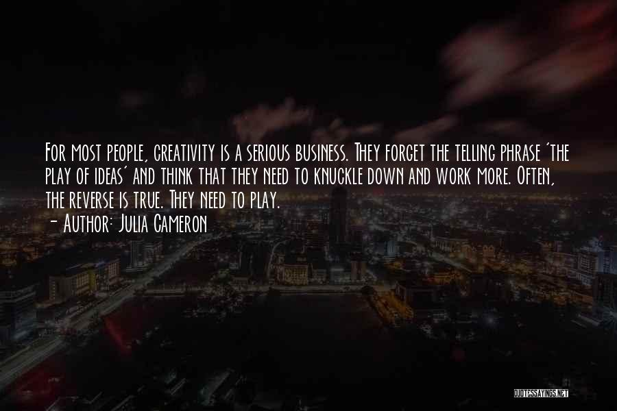 Not Telling Your Business Quotes By Julia Cameron