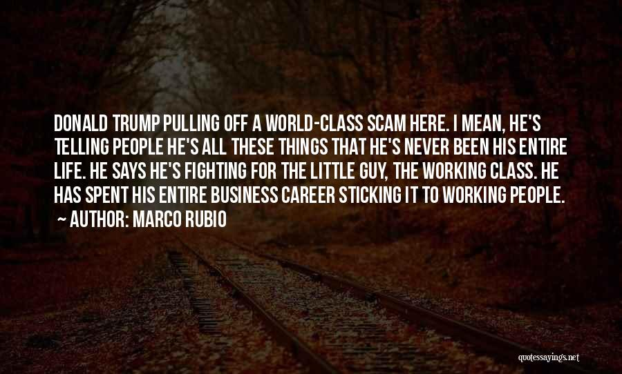 Not Telling Your Business Quotes By Marco Rubio
