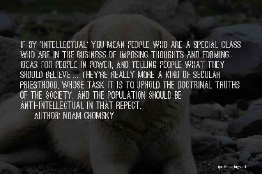 Not Telling Your Business Quotes By Noam Chomsky