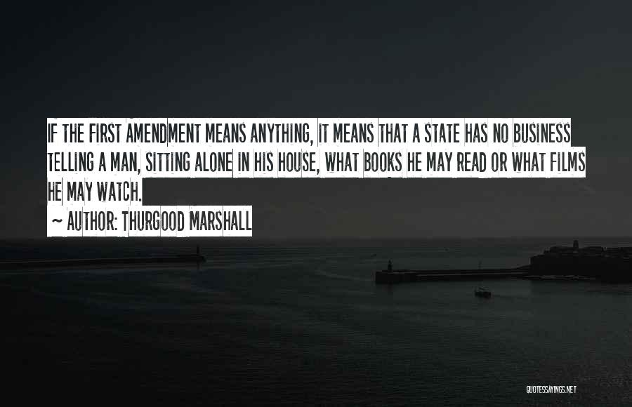 Not Telling Your Business Quotes By Thurgood Marshall