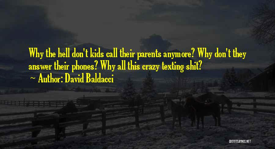 Not Texting Anymore Quotes By David Baldacci