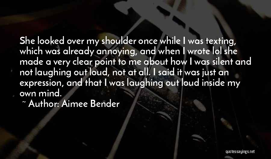 Not Texting Quotes By Aimee Bender