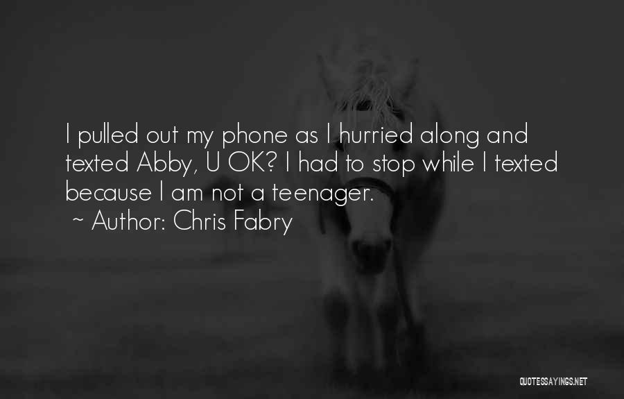 Not Texting Quotes By Chris Fabry