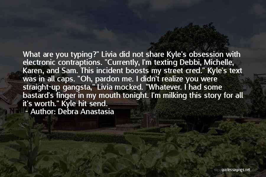 Not Texting Quotes By Debra Anastasia