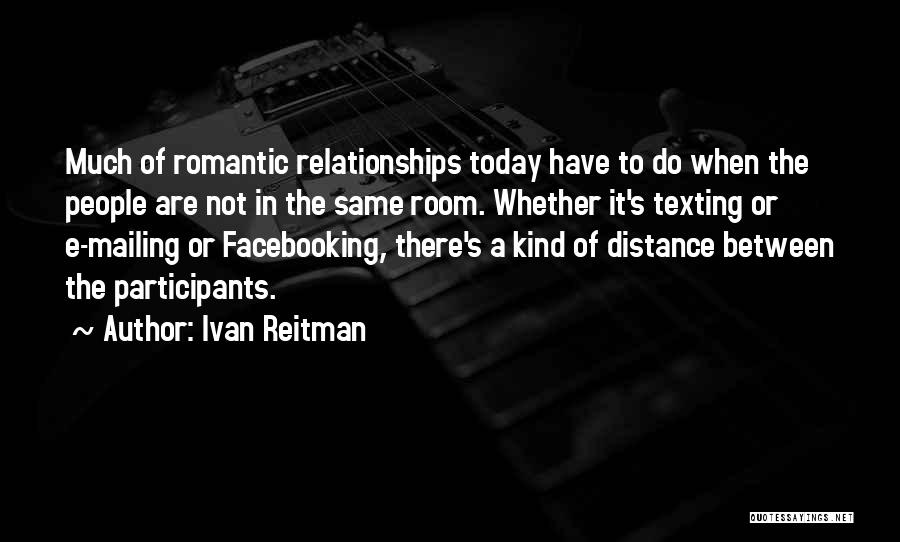 Not Texting Quotes By Ivan Reitman