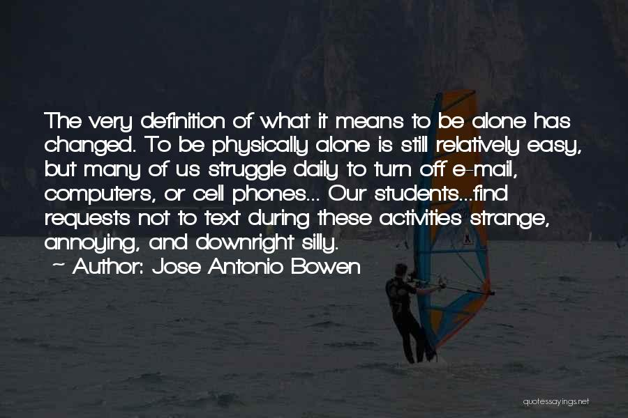 Not Texting Quotes By Jose Antonio Bowen