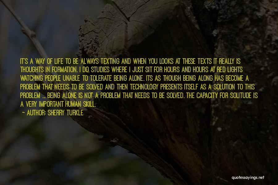 Not Texting Quotes By Sherry Turkle