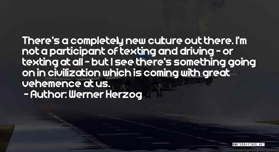 Not Texting Quotes By Werner Herzog