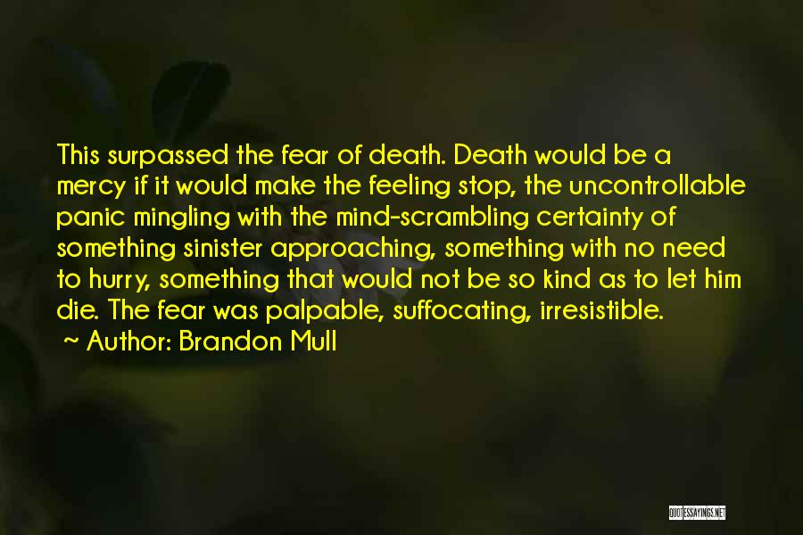 Not To Fear Death Quotes By Brandon Mull