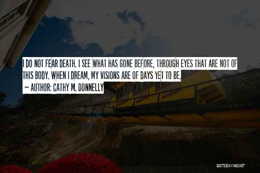 Not To Fear Death Quotes By Cathy M. Donnelly