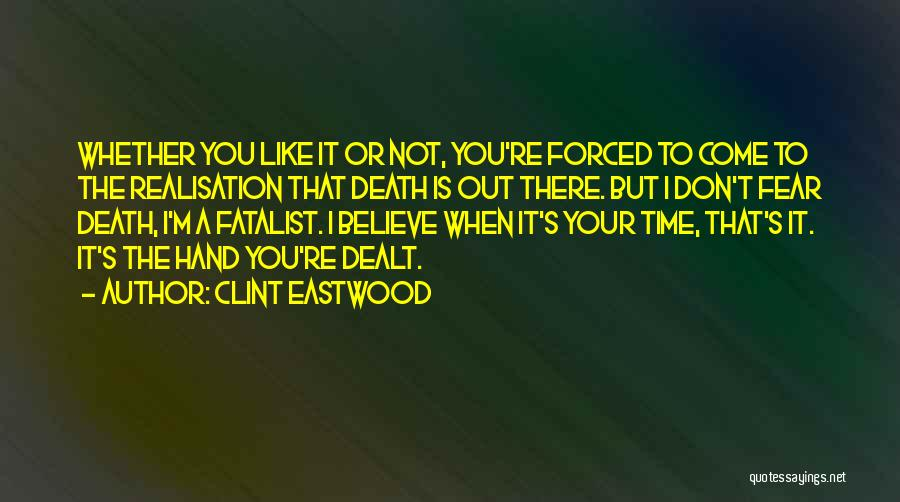 Not To Fear Death Quotes By Clint Eastwood