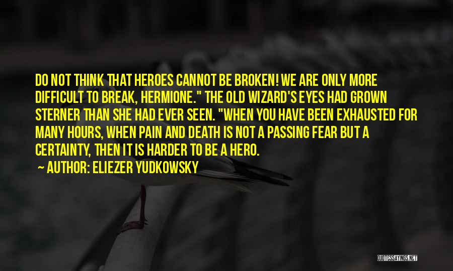 Not To Fear Death Quotes By Eliezer Yudkowsky