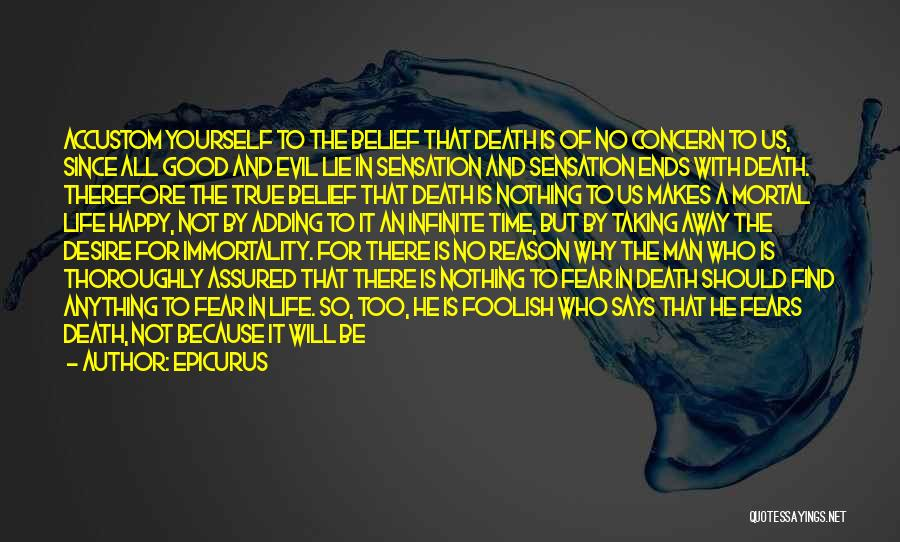Not To Fear Death Quotes By Epicurus