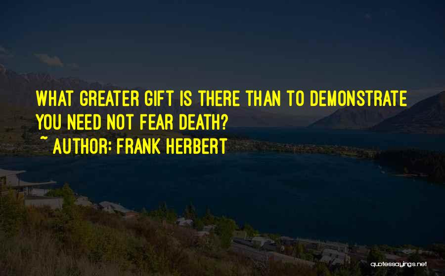 Not To Fear Death Quotes By Frank Herbert