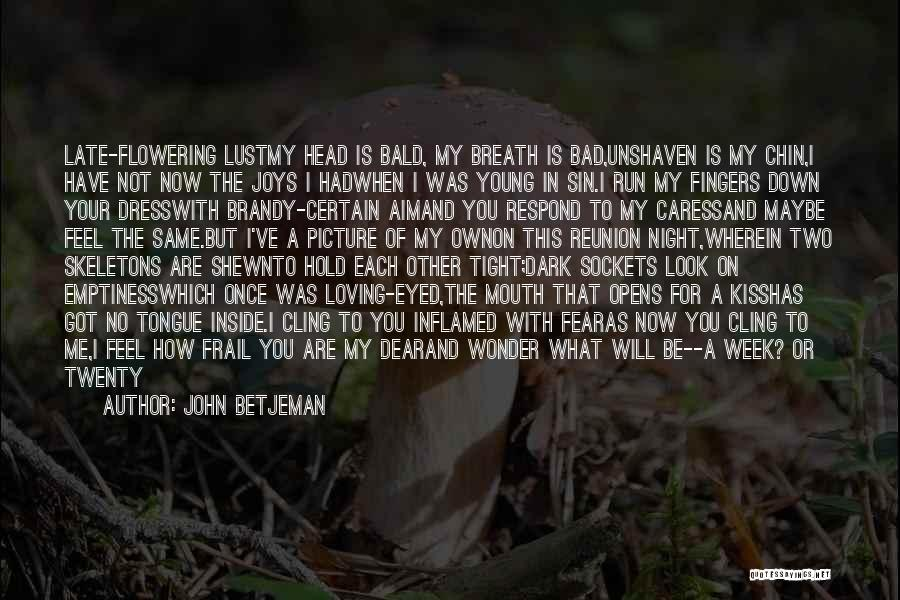 Not To Fear Death Quotes By John Betjeman