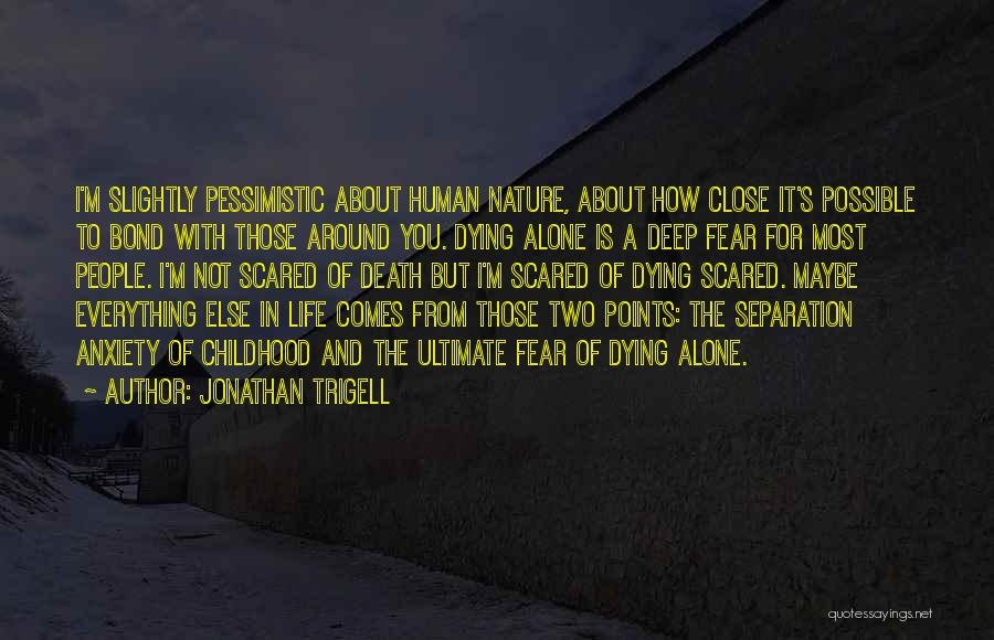 Not To Fear Death Quotes By Jonathan Trigell