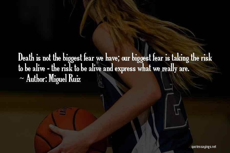Not To Fear Death Quotes By Miguel Ruiz