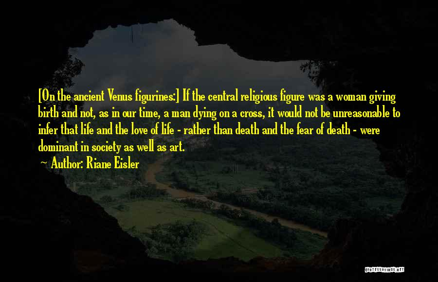 Not To Fear Death Quotes By Riane Eisler